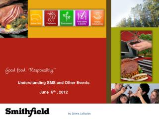 Understanding SMS and Other Events June  6 th ,  2012