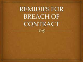REMIDIES FOR BREACH OF CONTRACT