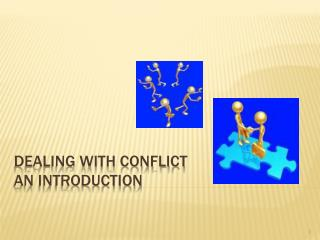 Dealing with Conflict An introduction