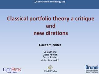 Classical portfolio theory a critique and new diretions