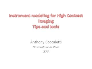 Instrument modeling for High Contrast Imaging Tips and tools