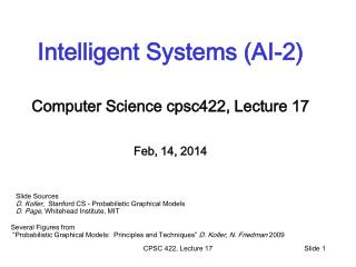 Intelligent Systems (AI-2) Computer Science  cpsc422 , Lecture  17 Feb, 14, 2014