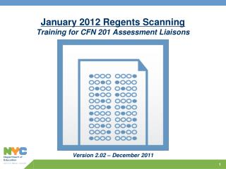 January 2012 Regents Scanning Training for CFN 201 Assessment Liaisons