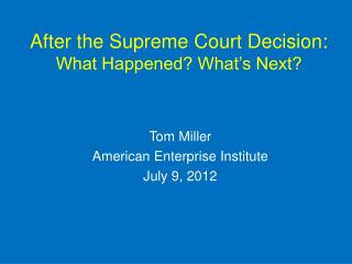 After the Supreme Court Decision:  What Happened? What's Next?