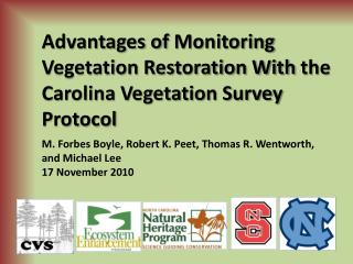Advantages of  Monitoring Vegetation Restoration With  the Carolina Vegetation Survey  Protocol