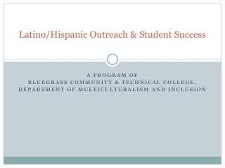Latino/Hispanic Outreach & Student Success
