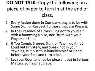 DO NOT TALK : Copy the following on a piece of paper to turn in at the end of class.