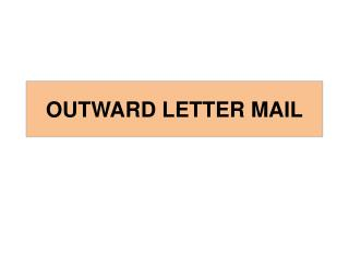 OUTWARD LETTER MAIL