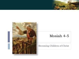 Mosiah  4-5