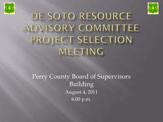 DE SOTO RESOURCE ADVISORY  COMMITTEE  Project selection meeting
