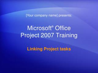 Microsoft ®  Office  Project  2007 Training