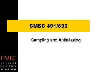 CMSC  491/635