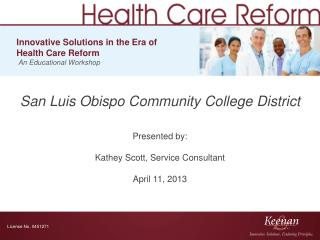 San Luis Obispo Community College District Presented by: Kathey Scott, Service Consultant