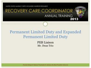 Permanent Limited  Duty and Expanded Permanent Limited Duty