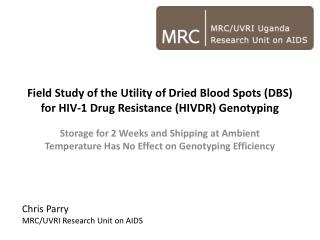 Field Study of the Utility of Dried Blood Spots (DBS) for HIV-1 Drug Resistance (HIVDR) Genotyping