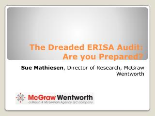 The Dreaded ERISA Audit: Are you Prepared?