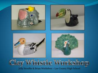 Clay Whistle Workshop