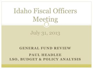 I daho Fiscal Officers Meeting July 31, 2013