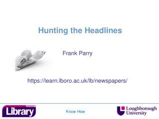 Hunting the Headlines