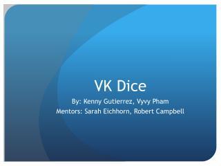 VK Dice