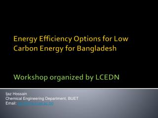 Energy Efficiency Options for Low Carbon Energy for Bangladesh  Workshop organized by LCEDN