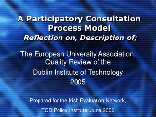 A Participatory Consultation Process Model  Reflection on, Description of;