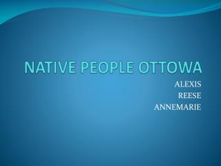 NATIVE PEOPLE OTTOWA