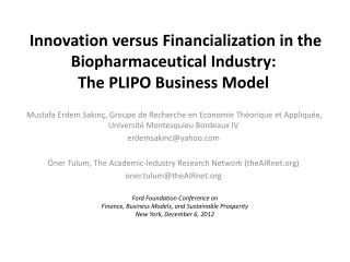 Innovation versus Financialization in the Biopharmaceutical Industry:  The PLIPO Business Model