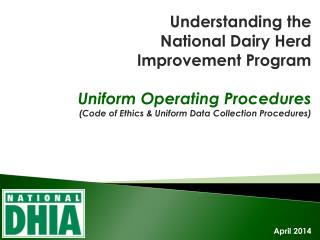 Understanding the  National Dairy Herd Improvement Program Uniform Operating Procedures