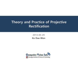 Theory and Practice of Projective Rectification