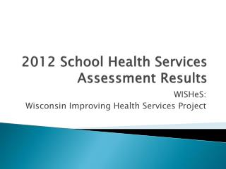 2012 School Health Services Assessment Results