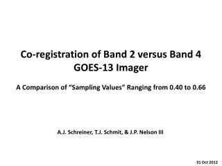 Co-registration of Band 2 versus Band 4 GOES-13 Imager