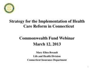 Strategy for the Implementation of Health Care Reform in Connecticut Commonwealth Fund Webinar