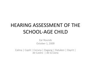 HEARING ASSESSMENT OF THE SCHOOL-AGE CHILD