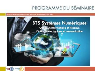 BTS Systèmes Numériques Option A: Informatique et Réseaux Option B: électronique et communication