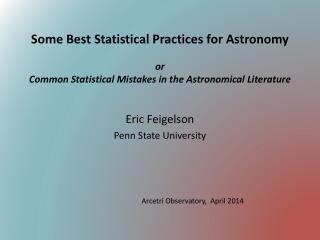 Eric Feigelson Penn State University