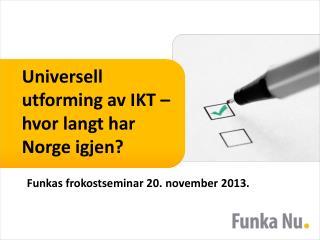 Universell utforming av IKT – hvor langt har Norge igjen?