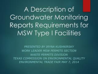 A D escription  of  Groundwater Monitoring  Reports  Requirements  for MSW  Type I Facilities