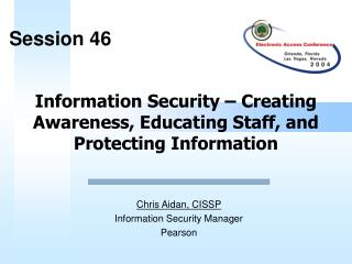 Information Security   Creating Awareness, Educating Staff, and Protecting Information