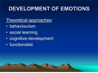 DEVELOPMENT OF EMOTIONS
