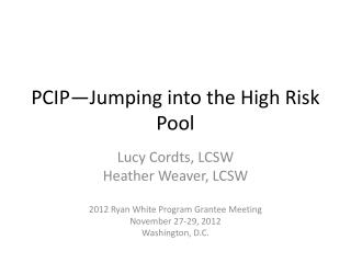 PCIP—Jumping into the High Risk Pool