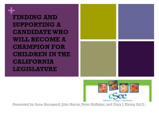 Presented by Anne Broussard, John Harris, Peter  Huffaker , and Gary J. Kinley,  Ed.D .