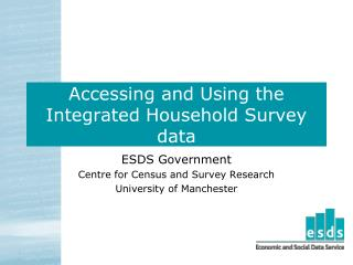 Accessing and Using the Integrated Household Survey data