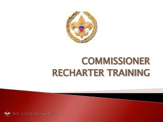 COMMISSIONER  RECHARTER TRAINING