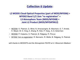 MOD06 , MOD08, etc.: Platnick et al., MODIS STM, 15 April 2013