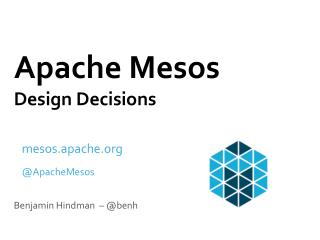 Apache  Mesos D esign Decisions