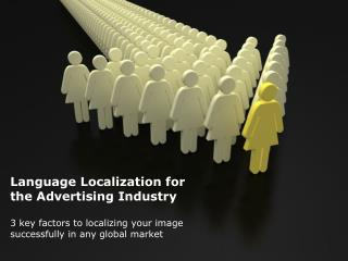 Language  L ocalization for the Advertising Industry