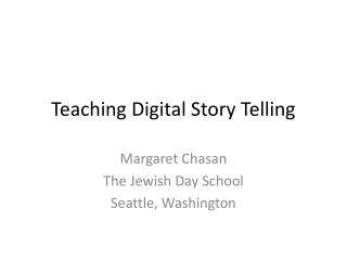 Teaching Digital Story Telling