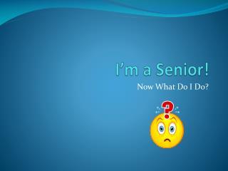 I�m a Senior!