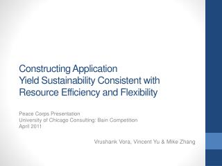 Constructing Application  Yield Sustainability Consistent with Resource Efficiency and Flexibility
